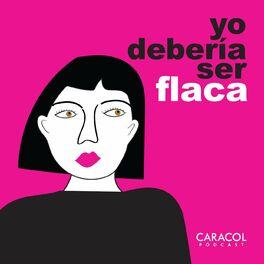 Show cover of Yo debería ser flaca