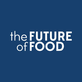 Show cover of Future of Food - Let's Eat Better for Ourselves and the Planet