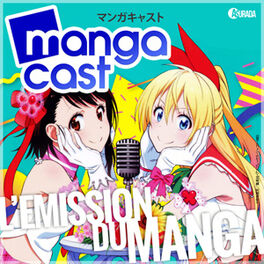 Show cover of Mangacast, l'émission du manga et de l'animation japonaise