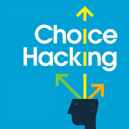 Show cover of Choice Hacking