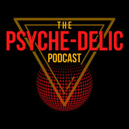 Show cover of The Psyche-Delic Podcast