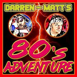Show cover of Darren and Matt's 80s Adventure
