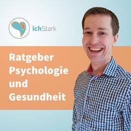 Show cover of ichStark - der Ratgeberpodcast zu Psychologie, Gesundheit und Lebenszufriedenheit