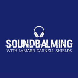Show cover of SoundBalming with LaMarr Darnell Shields