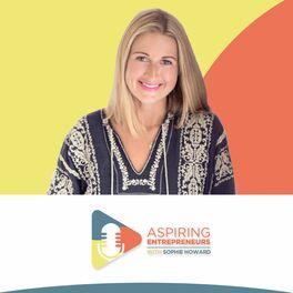 Show cover of Aspiring Entrepreneurs with Sophie Howard