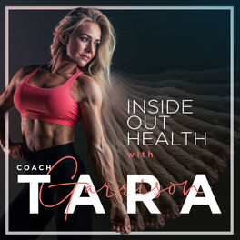 Show cover of Inside Out Health with Coach Tara Garrison