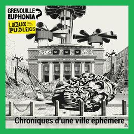 Show cover of Chroniques d'une ville éphémère avec Valérie Manteau - Radio Grenouille et Lieux publics