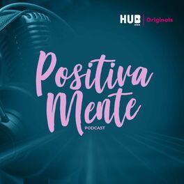 Show cover of Positivamente Podcast