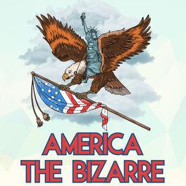 Show cover of America The Bizarre