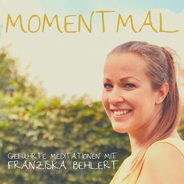 Show cover of Moment mal - Geführte Meditationen mit Franziska Behlert