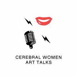 Show cover of Cerebral Women Art Talks Podcast