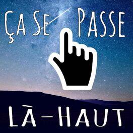 Show cover of Ça Se Passe Là-Haut