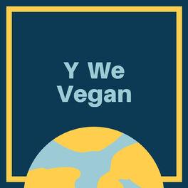 Show cover of Y We Vegan