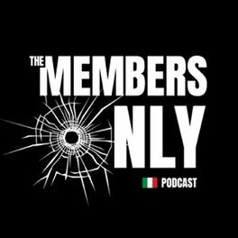 Show cover of The Members Only Podcast: A Mafia Podcast