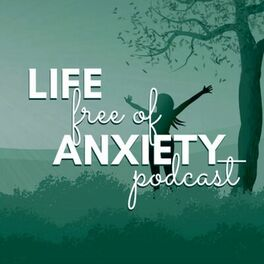Show cover of Life Free of Anxiety, with Erica & Dr. Charles Barr