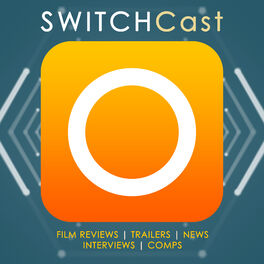 Show cover of SWITCHCast: the week's film reviews, news and interviews