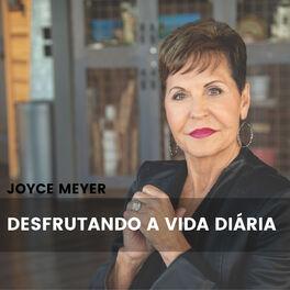 Show cover of Joyce Meyer Desfrutando a Vida Diária®