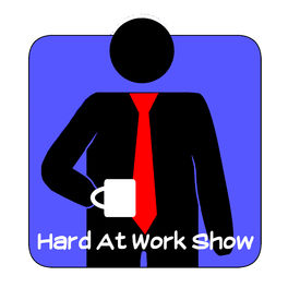 Show cover of Hard At Work Show