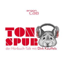 Show cover of Tonspur – der Hörbuch-Talk mit Dirk Kauffels