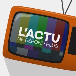 Show cover of L'actu ne répond plus