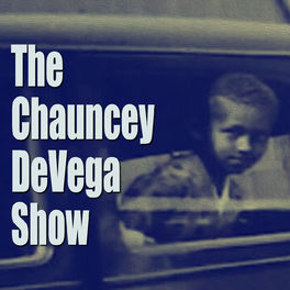 Show cover of The Chauncey DeVega Show