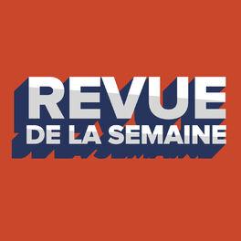 Show cover of La revue de la semaine
