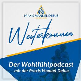 Show cover of Weiterkommen - Der Wohlfühlpodcast mit der Praxis Manuel Debus