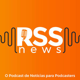 Show cover of RSS News I O Podcast de Notícias para Podcasters