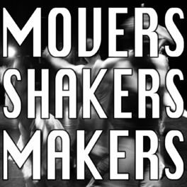 Show cover of MOVERS SHAKERS MAKERS