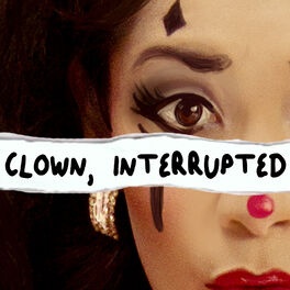 Show cover of Clown, Interrupted with KiKi Maroon