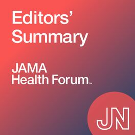 Show cover of JAMA Health Forum Editors' Summary