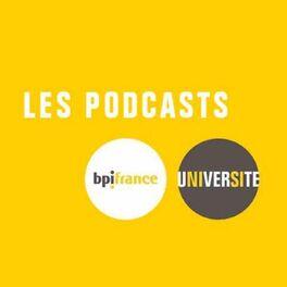 Show cover of Les podcasts Bpifrance Université