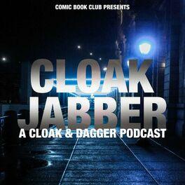 Show cover of Cloak & Jabber: A Cloak & Dagger Podcast