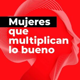 Show cover of Mujeres que multiplican lo bueno