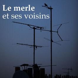 Show cover of Le merle et ses voisins