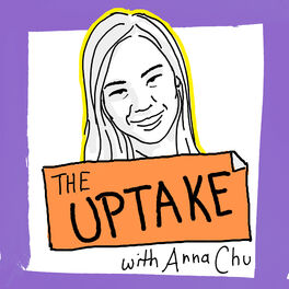 Show cover of The Uptake with Anna Chu
