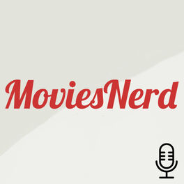 Show cover of Le Podcast MoviesNerd