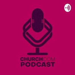 Show cover of ChurchCOM Podcast