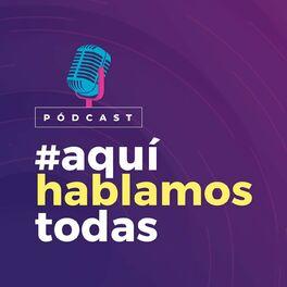 Show cover of Aquí Hablamos Todas