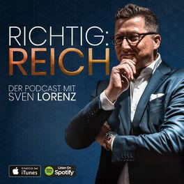 Show cover of Richtig! Reich - DER Business & Finance Podcast mit Sven Lorenz