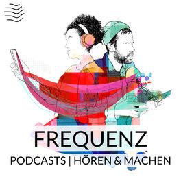 Show cover of Frequenz | Podcasts hören & machen