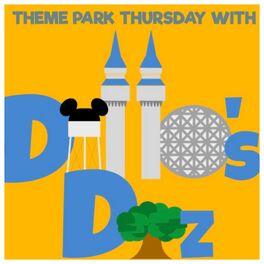 Show cover of Theme Park Thursday with Dillo's Diz