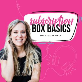 Show cover of Subscription Box Basics with Julie Ball