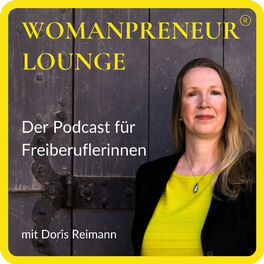 Show cover of Womanpreneur® Lounge - Der Podcast für Freiberuflerinnen
