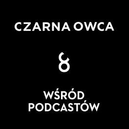 Show cover of Czarna Owca wśród podcastów