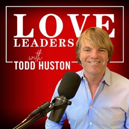 Show cover of Love Leaders with Todd Huston