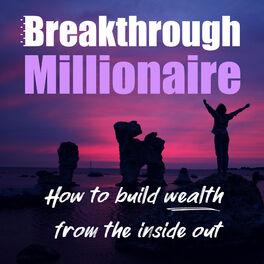 Show cover of Breakthrough Millionaire Podcast