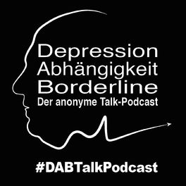 Show cover of Depression, Abhängigkeit, Borderline - Der anonyme Talk-Podcast - DABTalkPodcast