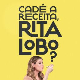 Show cover of Cadê a receita, Rita Lobo?