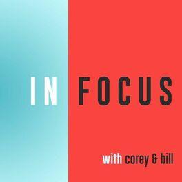Show cover of In Focus with Corey Allen & Bill Cornelius